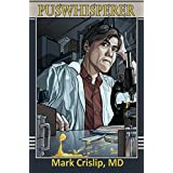 Puswhisperer: A Year in the Life of an Infectious Disease Doctor