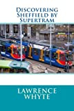 Discovering Sheffield by Supertram