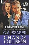 Crossing Forces, C. A. Szarek, 1781847258