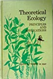 Theoretical Ecology : Principles and Applications, May, Robert M., 0721662056