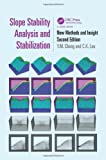 Slope Stability Analysis and Stabilization, Second Edition, Yung Ming Cheng and Chi Keung Lau, 1466582839