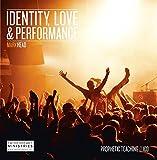 Love, Identity & Performance