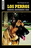 img - for Los Perros / The Dogs: Conductas - Adiestramiento - Razas / Conduct - Training - Breeds (Spanish Edition) book / textbook / text book