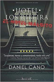 Daniel Cano Niño - Hotel Los Ribeira: El Hotel Maldito