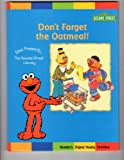 img - for Don't Forget the Oatmeal (Elmp Prtesents... the Sesame Street Library) book / textbook / text book