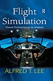 Flight Simulation: Virtual Environments in Aviation