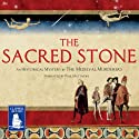 The Sacred Stone Audiobook by Philip Gooden, C.J. Sansom, Bernard Knight, Michael Jecks, Ian Morson, Karen Maitland, Susanna Gregory Narrated by Paul Matthews