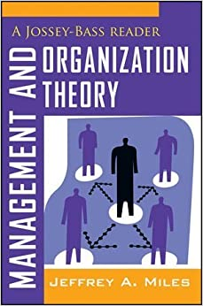 Management and Organization Theory: A Jossey-Bass Reader by Miles, Jeffrey A. (February 21, 2012)