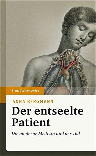 Der entseelte Patient: Die moderne Medizin und der Tod