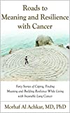 ROADS TO MEANING AND RESILIENCE WITH CANCER: Forty