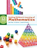 Guiding Children's Learning of Mathematics, 12th Edition 12th Edition