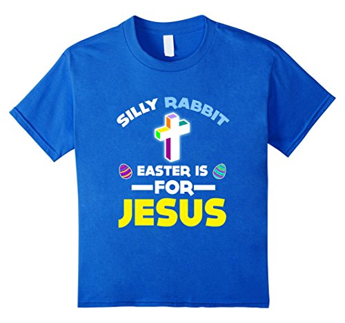 [Kids FUNNY SILLY RABBIT EASTER IS JESUS T-SHIRT Easter Bunny Gift 4 Royal Blue] (Father Daughter Halloween Costumes)