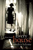 Every House Needs a Balcony by Rina Frank front cover