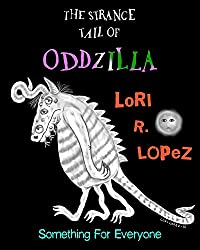 The Strange Tail Of Oddzilla: Something For Everyone