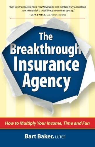 How To Multiply - The Breakthrough Insurance Agency: How to Multiply Your Income, Time and Fun