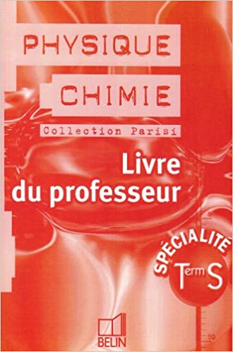 Free audio book download mp3  Physique-Chimie, terminale, Bac S (Livre du professeur) 2701131804 ePub