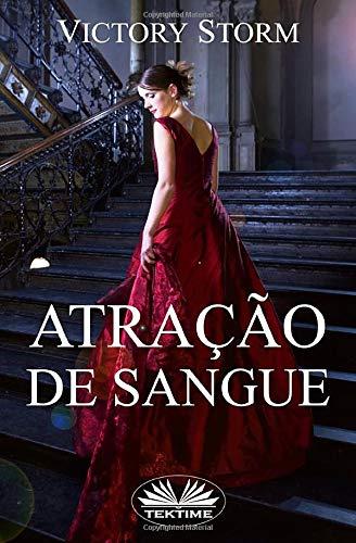 Atração de Sangue (Trilogia de Sangue) (Portuguese Edition): Victory Storm,  Silvia Rodrigues: 9788893986618: Amazon.com: Books