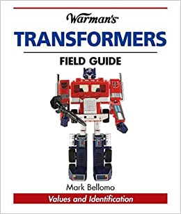 Warman's transformers field guide: values and identification by.
