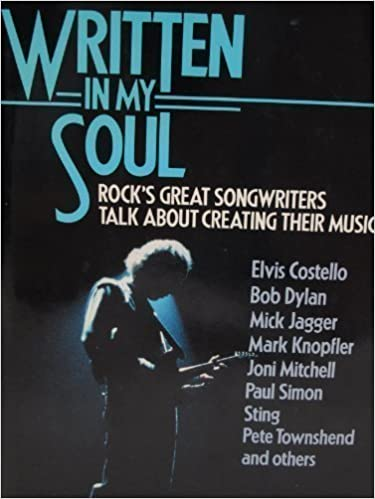 Written in My Soul: Conversations with Rocks Great Songwriters