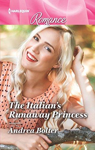 The Italian's Runaway Princess by Andrea Bolter