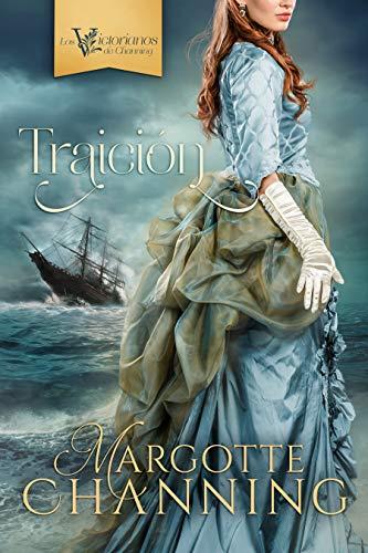 TRAICION Reeditada 2020 Amor y Romance en la epoca Victoriana (Los Victorianos de Channing n