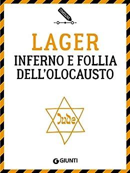 Amazon Com Lager Inferno E Follia Dell Olocausto border=