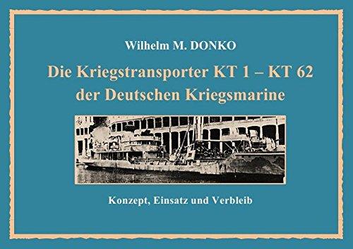 die-kriegstransporter-kt-1-kt-62-der-deutschen-kriegsmarine-konzept-einsatz-und-verbleib