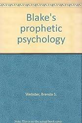 Blake's Prophetic Psychology.