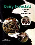 Dairy Freestall Housing and Equipment, Brian J. Holmes, 0893731099