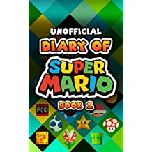 Diary of Super Mario – Book 1: Mushroom Kingdom Adventures (An Unofficial Nintendo Book)
