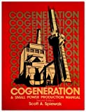 Cogeneration and Small Power Production Manual, Scott A. Spiewak, 0881730599