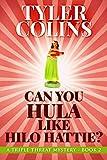 Can You Hula like Hilo Hattie? (Triple Threat Mysteries Book 2)