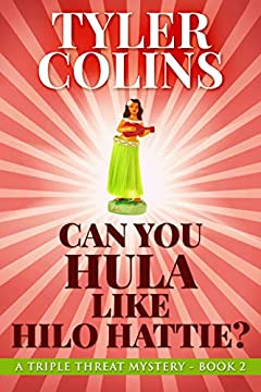 Can You Hula like Hilo Hattie? (Triple Threat Mysteries Book 2)