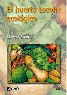 Guía del huerto escolar (Experiencias Pedagógicas): Amazon.es ...