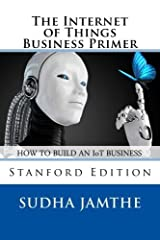 The Internet of Things Business Primer by Sudha Jamthe (2015-12-14) Paperback Bunko