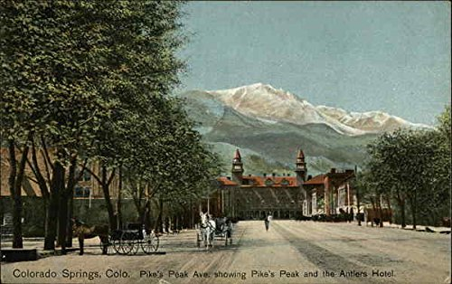 Pike's Peak Avenue showing Pike's Peak and the Antlers Hotel Colorado Springs, Colorado Original Vintage ()