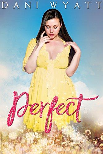 Perfect by [Wyatt, Dani]