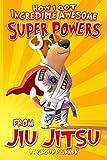 How I Got Incredible Awesome Super Powers from Jiu Jitsu (English Edition)