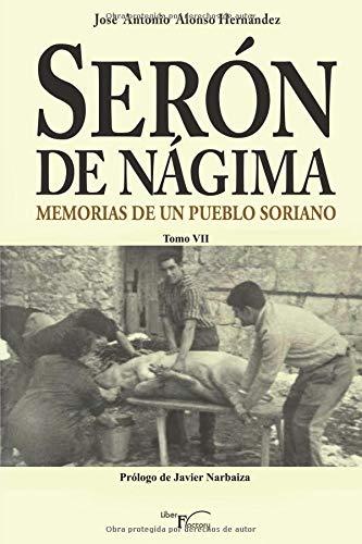 Serón de Nágima. Memorias de un pueblo soriano. TOMO VII por Alonso Hernández, José Antonio