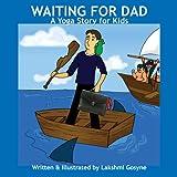 Waiting for Dad, Lakshmi Gosyne, 1480273252