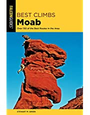 Best Climbs Moab: Over 150 Of The Best Routes In The Area