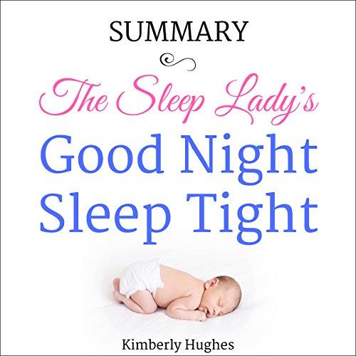 Summary: The Sleep Lady's Good Night, Sleep Tight (The Sleep Ladys Good Night Sleep Tight)
