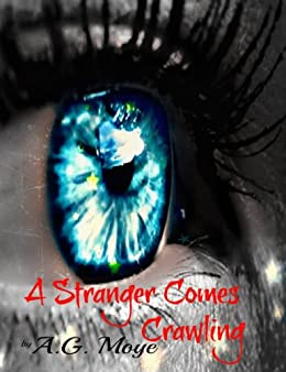 A Stranger Comes Crawling by [Moye, A. G.]