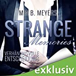 Strange Memories: Verhängnisvolle Entscheidung | Mia B. Meyers