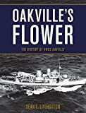 Oakville's Flower: The History of HMCS Oakville