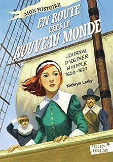 En route vers le Nouveau Monde : journal d'Esther Whipple, 1620-1621, Lasky, Kathryn
