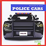 Police Cars (Bullfrog Books: Machines at Work)