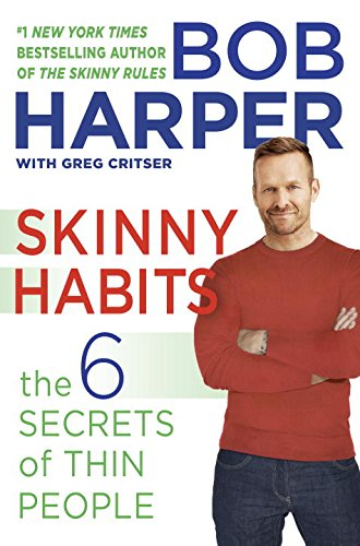 Skinny Habits: The 6 Secrets of Thin People (Skinny Rules)