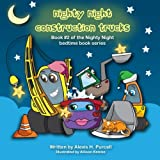 Nighty Night Construction Trucks (Nighty Night Bedtime Books Series) (Volume 2)