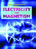 Exploring Electricity and Magnetism, Andrew Solway, 1404237496